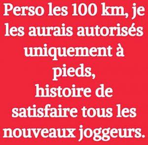 les 100 km uniquement à pied pour tous les nouveaux joggeurs