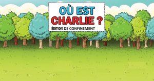 Ou est Charlie edition confinement
