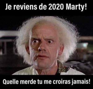Je reviens de 2020 Marty, quel bazar tu ne me croiras jamais doc, blague