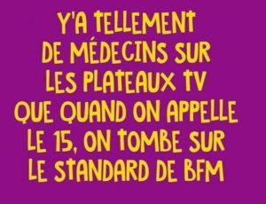 tellement de médecins sur les plateaux tele que l'on appelle le 15 on toimbe au standard BFM TV