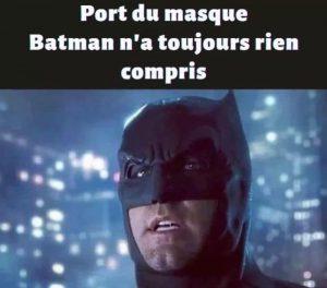 meme covid : batman a toujours pas compris comment enfiler son masque
