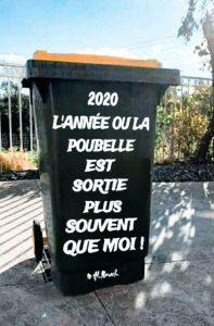 humour covid : en 2020, la poubelle elle sera sortie plus souvent que moi