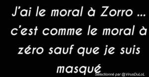 Blague Covid : le moral à Zorro, c'est le moral a zéro mais masqué