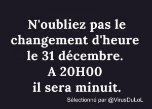 blague covid : n'oubliez pas le changement d'heure le 31 décembre. A 20h00, il sera minuit !