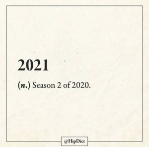 humour covid : 2021 ce serait pas la saison 2 de 2020 ?