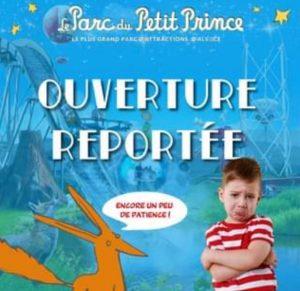 date ouverture parc petit prince 2021 reportée