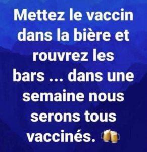 mettez le vaccin dans la biere et dans deux mois on est tous vaccinés blague vaccin covid