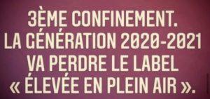 """Encore un confinement et la génération 2020-2021 va perdre le label """"Elevée en plein air"""""""