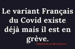 Le variant Français existe déjà mais ... Il est en grève !